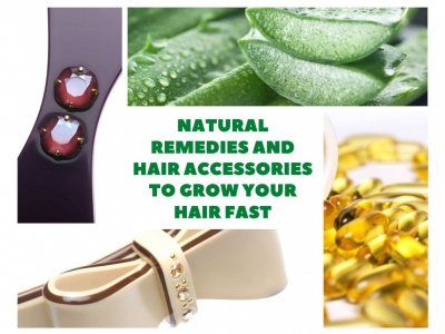 Natural Remedies and Hair Accessories to Grow Your Hair Fast