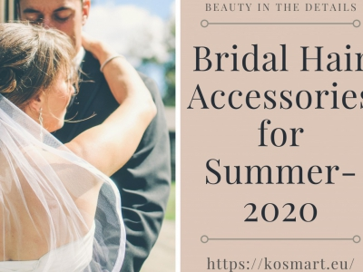 Bridal Hair Accessories for Summer-2020