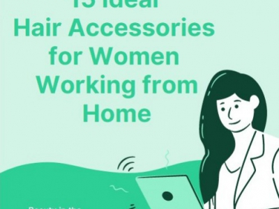 15 Ideal Hair Accessories for Women Working from Home