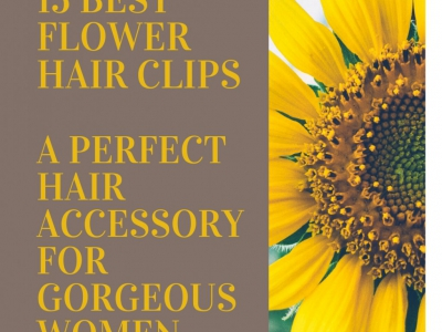 15 Best Flower Hair Clips – A Perfect Hair Accessory For Gorgeous Women