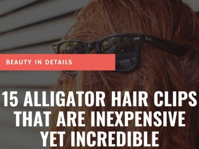 15 Alligator Hair Clips That Are Inexpensive Yet Incredible