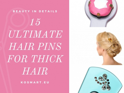 15 Ultimate Hair Pins for Thick Hair