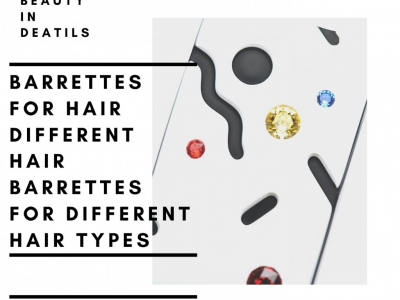 Barrettes for Hair — Different Hair Barrettes for Different Hair Types