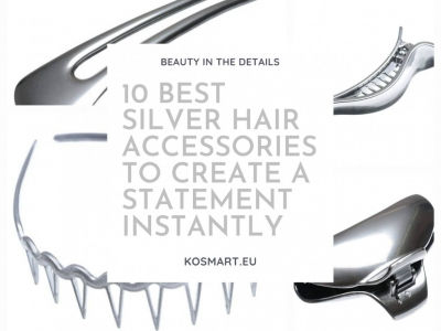 10 Best Silver Hair Accessories to Create A Statement Instantly